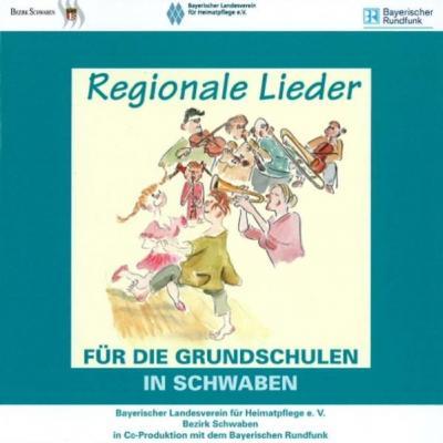 Regionale Lieder für die Grundschulen in Schwaben