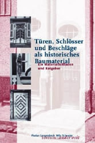 Türen, Schlösser und Beschläge als historisches Baumaterial