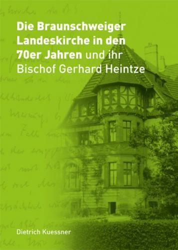 Die Braunschweiger Landeskirche in den 70er Jahren und ihr Bischof Gerhard Heintze