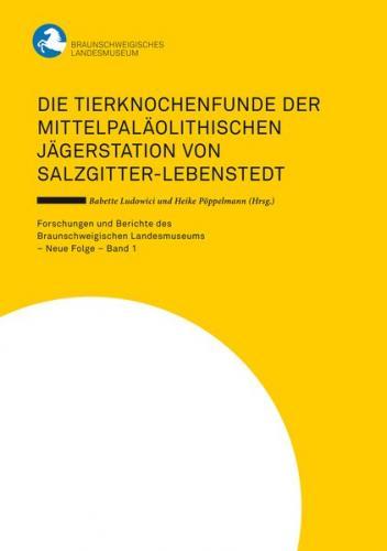 Die Tierknochenfunde der mittelpaläolithischen Jägerstation von Salzgitter-Lebenstedt