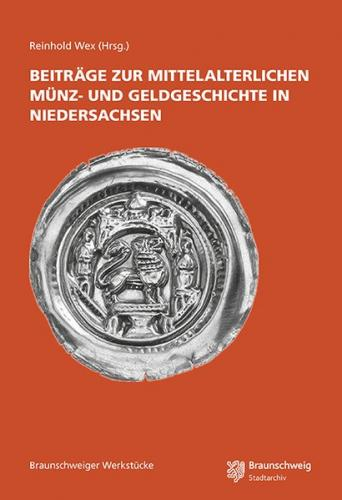 Beiträge zur mittelalterlichen Münz- und Geldgeschichte in Niedersachsen