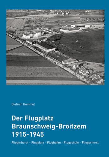 Der Flugplatz Braunschweig-Broitzem 1915-1945