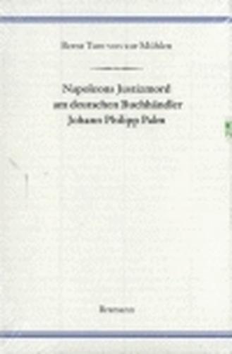 Napoleons Justizmord am deutschen Buchhändler Johann Philipp Palm