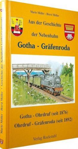 Aus der Geschichte der Nebenbahn Gotha - Gräfenroda