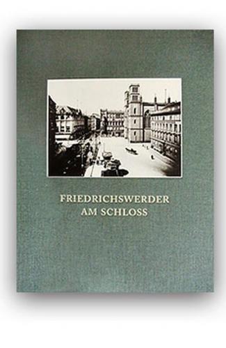 FRIEDRICHSWERDER AM SCHLOSS