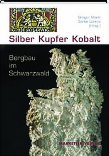 Silber, Kupfer, Kobalt – Bergbau im Schwarzwald