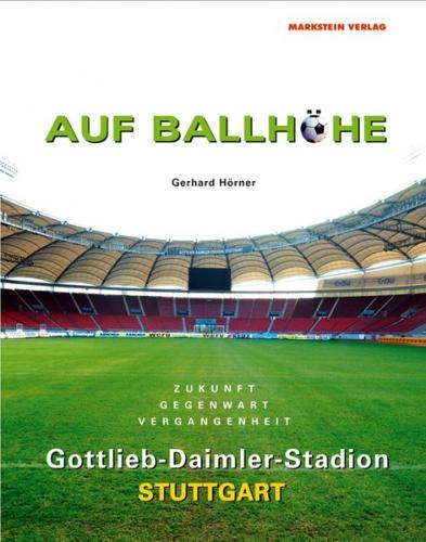 Auf Ballhöhe. Gottlieb-Daimler-Stadion Stuttgart