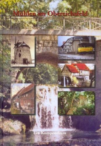 Mühlen im Obereichsfeld – Ein Kompendium