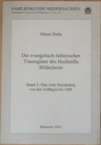 Die evangelisch-lutherischen Trauregister des Hochstifts Hildesheim Bd 3: Das Amt Steinbrück von den Anfängen bis 1800