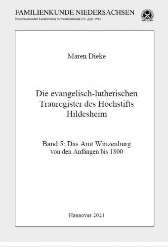 Die evangelisch-lutherischen Trauregister des Hochstifts Hildesheim / Das Amt Winzenburg von den Anfängen bis 1800