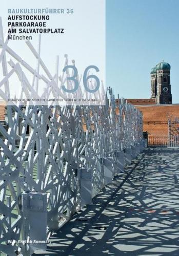 Baukulturführer 36 - Aufstockung Parkgarage am Salvatorplatz München