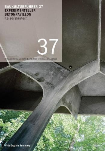 Baukulturführer 37 - Experimenteller Betonpavillon Kaiserslautern