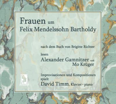 Frauen um Felix Mendelssohn Bartholdy (Audio-CD)