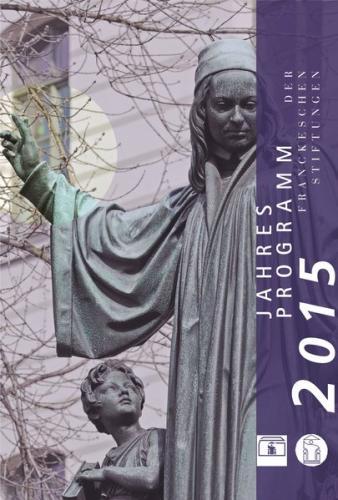 Jahresprogramm der Franckeschen Stiftungen 2015.