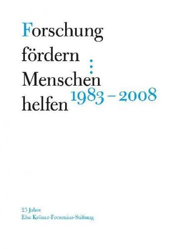 Forschung fördern - Menschen helfen 1983-2008