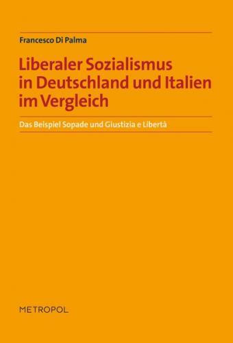 Liberaler Sozialismus in Deutschland und Italien im Vergleich: Das Beispiel Sopade und Giustizia e Libertà