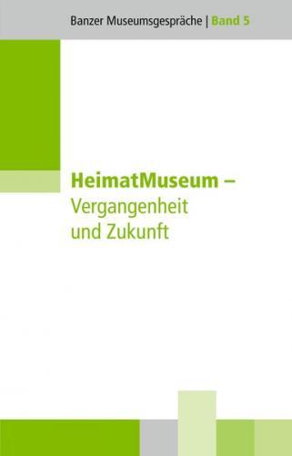 HeimatMuseum – Vergangenheit und Zukunft