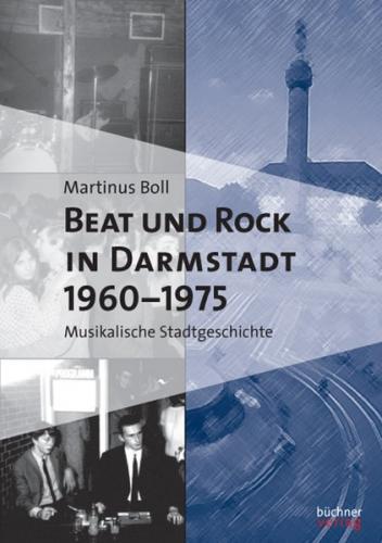 Beat und Rock in Darmstadt 1960-1975