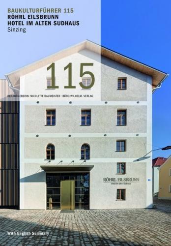 Baukulturführer 115 Röhrl Eilsbrunn Hotel im alten Sudhaus, Sinzing