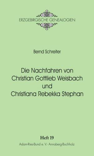 Die Nachfahren von Christian Gottlieb Weisbach und Christiana Rebekka Stephan.