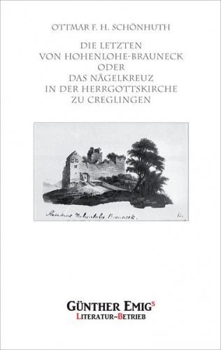 Die Letzten von Hohenlohe-Brauneck oder Das Nägelkreuz in der Herrgottskirche zu Creglingen (Ebook - EPUB)