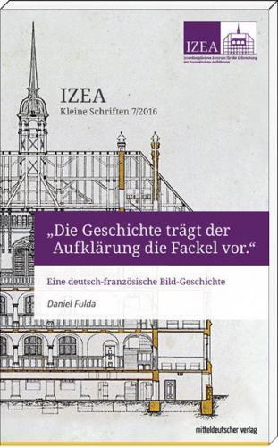 """""""Die Geschichte trägt der Aufklärung die Fackel vor"""""""
