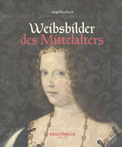 Weibsbilder des Mittelalters