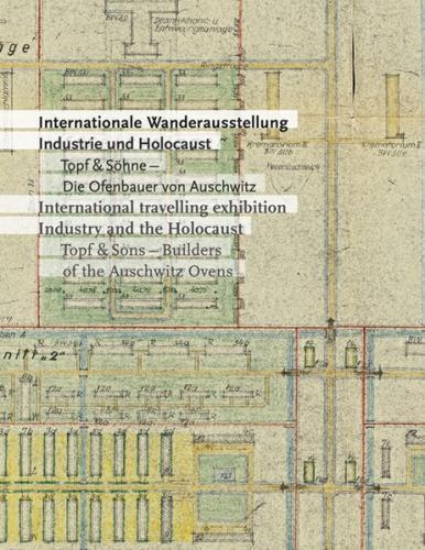 Internationale Wanderausstellung Industrie und Holocaust