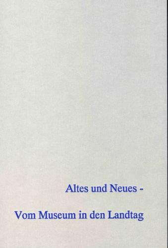 Altes und Neues – Vom Museum in den Landtag.