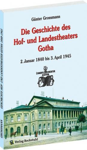 Die Geschichte des Landestheater Gotha 1840-1945