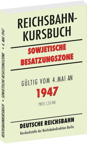 Reichsbahnkursbuch der sowjetischen Besatzungszone - gültig ab 4. Mai 1947