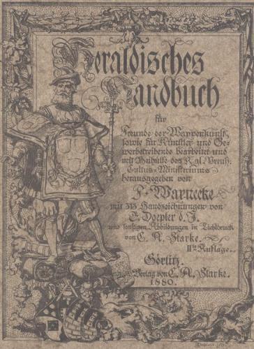 Heraldisches Handbuch für Freunde der Wappenkunst sowie für Künstler und Gewerbetreibende
