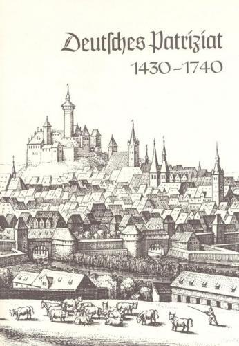Deutsche Führungsschichten in der Neuzeit / Deutsches Patriziat 1430-1740