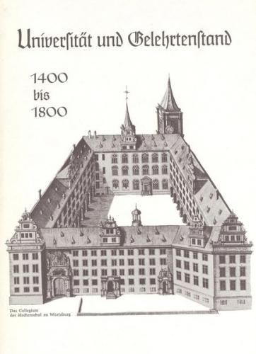 Deutsche Führungsschichten in der Neuzeit / Universität und Gelehrtenstand 1400-1800