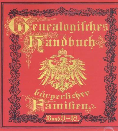 Deutsches Geschlechterbuch - CD-ROM. Genealogisches Handbuch bürgerlicher Familien / Genealogisches Handbuch bürgerlicher Familien Bände 11-18 (Audio-Mp3)