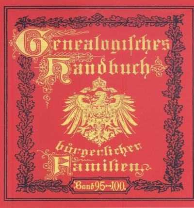 Deutsches Geschlechterbuch - CD-ROM. Genealogisches Handbuch bürgerlicher Familien / Genealogisches Handbuch bürgerlicher Familien Bände 95-100 (Audio-Mp3)