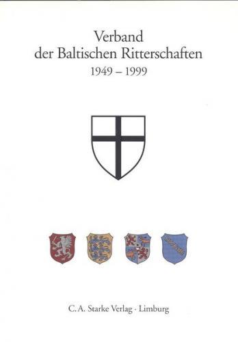 Verband der Baltischen Ritterschaften 1949-1999
