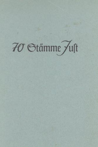 70 Stämme Just. Genealogisches Sammelwerk mit 70 Stammtafeln / 70 Stämme Just. Genealogisches Sammelwerk mit 70 Stammtafeln