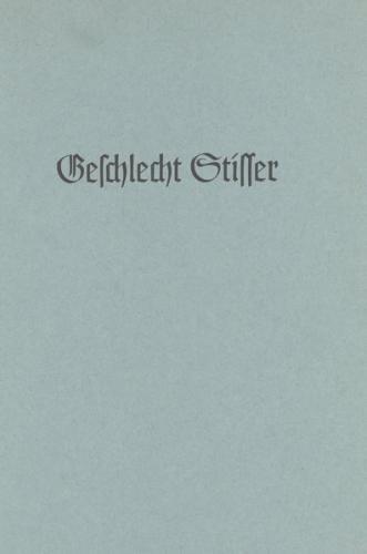 Das mittelalterliche Geschlecht Stisser von 1480 bis zur Gegenwart