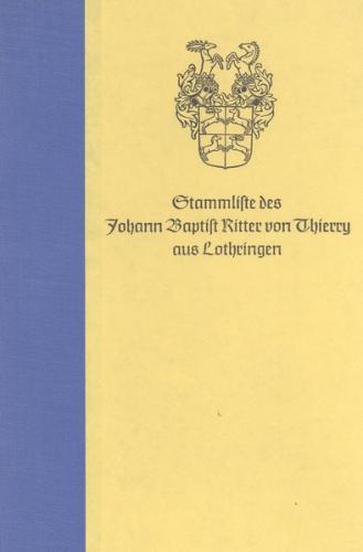Stammliste des Johann Baptist Ritter von Thierry aus Lothringen