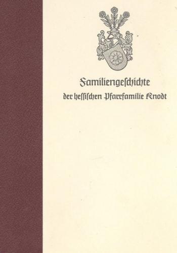 Familiengeschichte der hessischen Pfarrfamilie Knodt