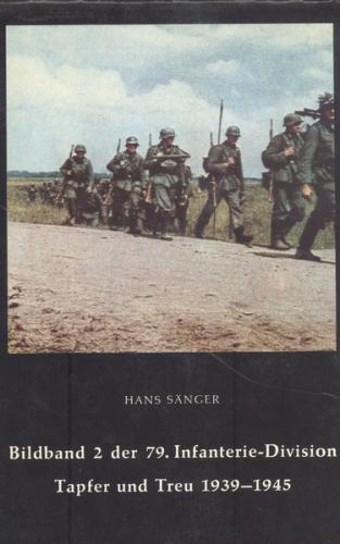 Bildband 2 der 79. Infanterie-Division Tapfer und Treu 1939-1949