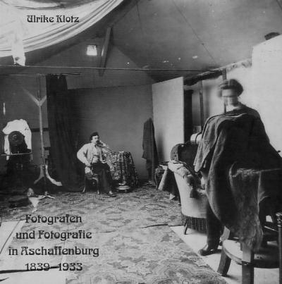 Fotografen und Fotografie in Aschaffenburg 1839-1933