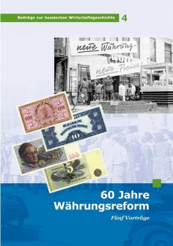 60 Jahre Währungsreform