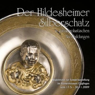 Der Hildesheimer Silberschatz in galvanoplastischen Nachbildungen