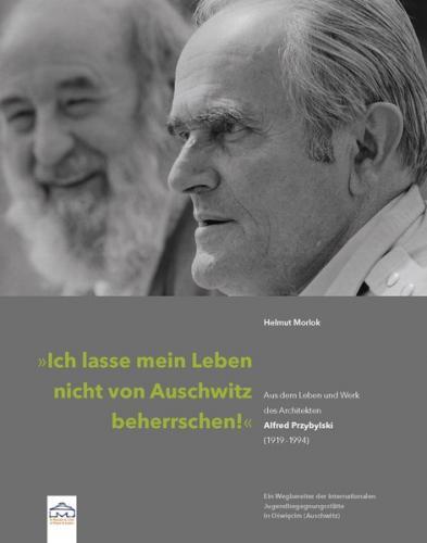"""""""Ich lasse mein Leben nicht von Auschwitz beherrschen!"""""""